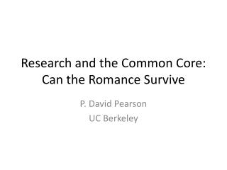 Research and the Common Core:  Can the Romance Survive