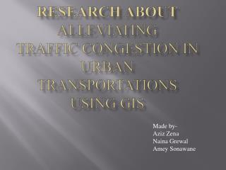Research about Alleviating Traffic Congestion in Urban Transportations Using gis