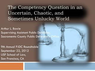 The Competency Question in an Uncertain, Chaotic, and Sometimes Unlucky World