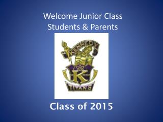 Welcome Junior Class  Students & Parents