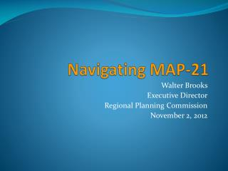 Navigating MAP-21