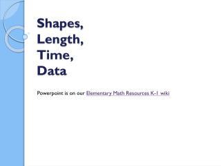 Shapes, Length, Time, Data