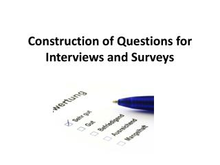 Construction of Questions for Interviews and Surveys