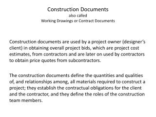Construction  Documents also called  Working  Drawings or Contract Documents
