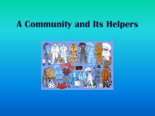 A Community and Its Helpers