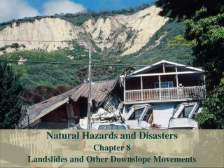 Natural Hazards and Disasters Chapter 8  Landslides and Other Downslope Movements