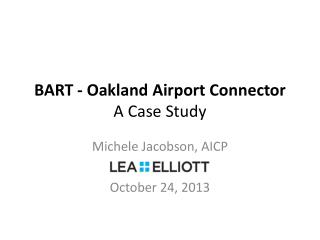BART - Oakland Airport Connector A Case Study