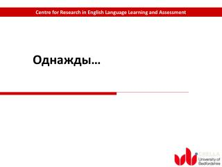 Centre for Research in English Language Learning and Assessment