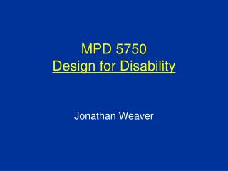 MPD 5750 Design  for Disability