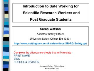 Introduction to Safe Working for  Scientific Research Workers and  Post Graduate  Students