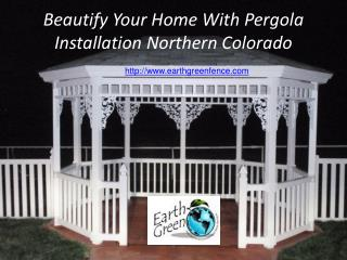 Beautify home with pergola installation Northern Colorado