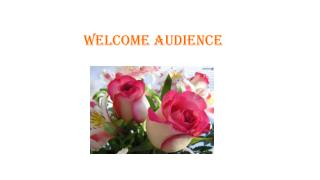 Welcome Audience
