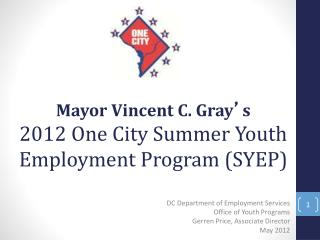 DC Department of Employment Services Office of Youth Programs Gerren Price, Associate Director  May 2012