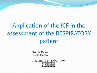 Application of the ICF in the assessment of the RESPIRATORY patient