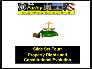 Slide Set Four: Property Rights and Constitutional Evolution