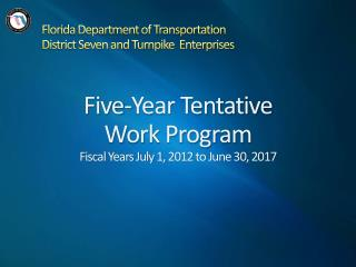 Five-Year Tentative  Work Program Fiscal Years July 1,  2012  to June 30,  2017