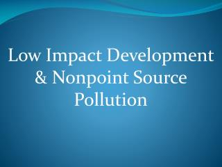 Low Impact Development & Nonpoint Source Pollution