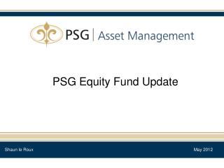 PSG Equity Fund Update
