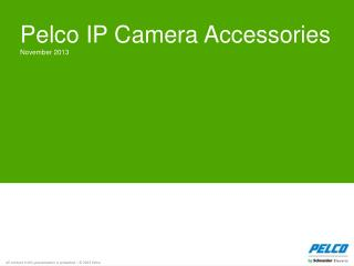 Pelco IP Camera Accessories November 2013