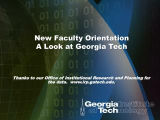 New Faculty Orientation A Look at Georgia Tech