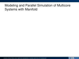 Modeling and Parallel Simulation of Multicore Systems with Manifold
