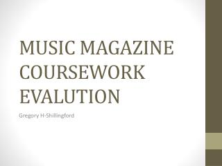 MUSIC MAGAZINE  COURSEWORK EVALUTION