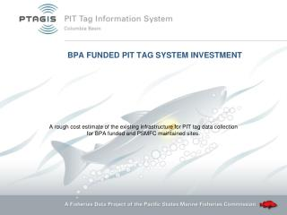 BPA FUNDED PIT TAG SYSTEM INVESTMENT