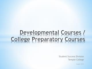 Developmental Courses / College Preparatory Courses