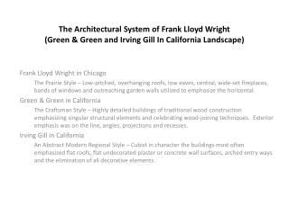 The Architectural System of Frank Lloyd Wright (Green & Green and Irving Gill In California Landscape)
