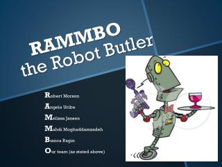 RAMMBO  the Robot Butler