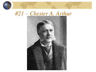 #21 – Chester A. Arthur