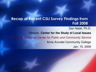 Recap  of Recent CSLI Survey Findings from Fall 2008