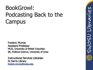 BookGrowl:  Podcasting Back to the Campus