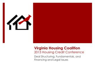 Virginia Housing Coalition  2013 Housing Credit Conference