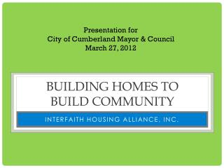 Building homes to     build community
