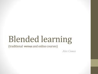 Blended  learning (traditional   versus  and online courses)