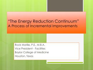 """""""The Energy Reduction Continuum"""" A Process of Incremental Improvements"""