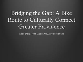 Bridging the Gap: A Bike Route to Culturally Connect Greater Providence