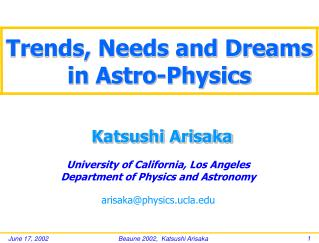 Trends, Needs and Dreams in Astro-Physics