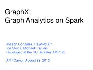 GraphX : Graph Analytics on Spark