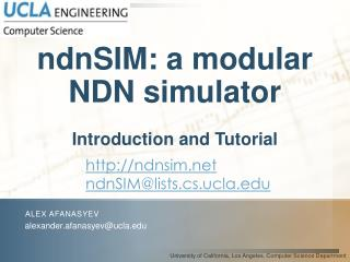 ndnSIM: a modular NDN simulator Introduction  and Tutorial