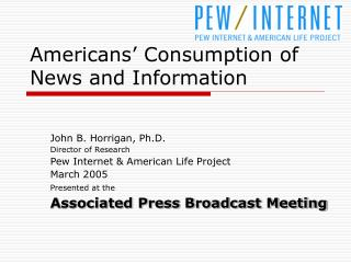 Americans' Consumption of News and Information