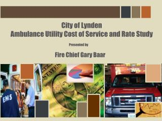 City of Lynden Ambulance Utility Cost of Service and Rate Study