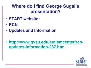Where do I find George  Sugai's  presentation?