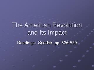 The American Revolution and Its Impact