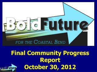 Final Community Progress Report October 30, 2012