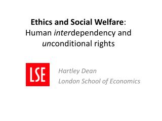 Ethics and Social Welfare : Human  inter dependency and  un conditional rights