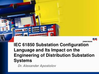 IEC 61850 Substation Configuration Language and Its Impact on the Engineering of Distribution Substation Systems