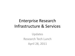 Enterprise Research Infrastructure & Services