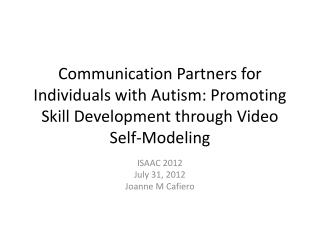 Communication Partners for Individuals with Autism: Promoting Skill Development through Video Self-Modeling